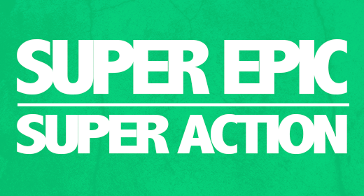 Super epic - Super action