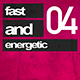 Fast and Energetic 04
