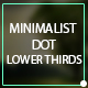 Minimalist Dot Lower Thirds - VideoHive Item for Sale