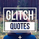 Glitch Quotes - VideoHive Item for Sale