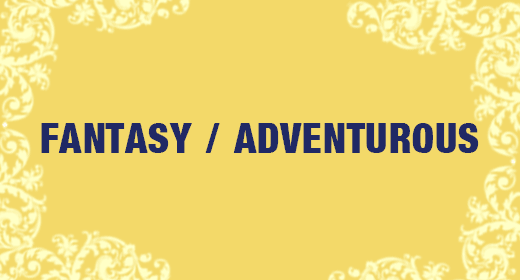 Fantasy and Adventurous