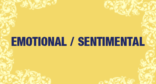 Emotional and Sentimental