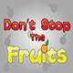 Don't Stop the Fruits - CodeCanyon Item for Sale