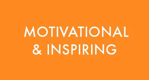 Motivational & Inspiring