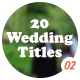 20 Wedding Titles - vol. 02 - VideoHive Item for Sale