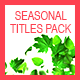 Seasonal Titles Pack - VideoHive Item for Sale