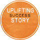 Uplifting Success Story