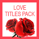 Love Titles Pack - VideoHive Item for Sale
