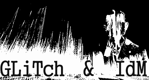 GLiTch and IdM