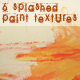 6 paint splashed textures - GraphicRiver Item for Sale