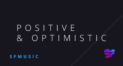 Positive & Optimistic
