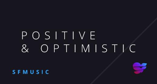 Positive & Optimistic