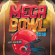Mega Bowl 2016 Flyer - GraphicRiver Item for Sale