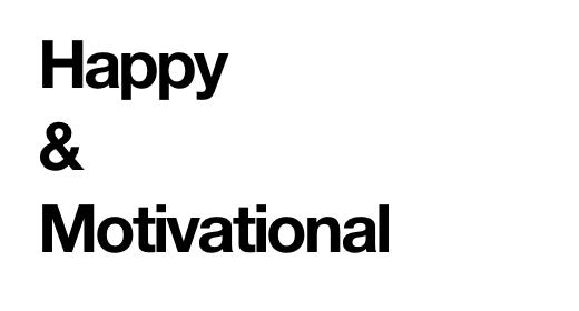 Happy & Motivational