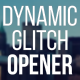 Dynamic Glitch Opener 2 - VideoHive Item for Sale
