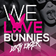 We Love Bunnies Flyer