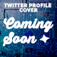Twitter Profile Covers - Cooming Soon - GraphicRiver Item for Sale