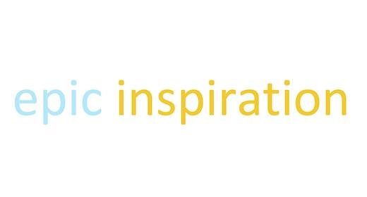 Epic Inspiration