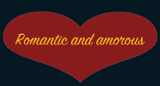 Romantic and amorous