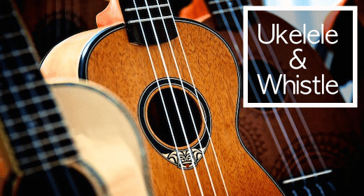 Ukelele & Whistle