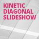Kinetic Diagonal Slideshow - VideoHive Item for Sale