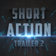 Short Action Trailer 2 - VideoHive Item for Sale