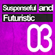 Suspenseful and Futuristic 03