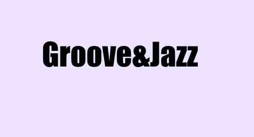 Groove&Jazz