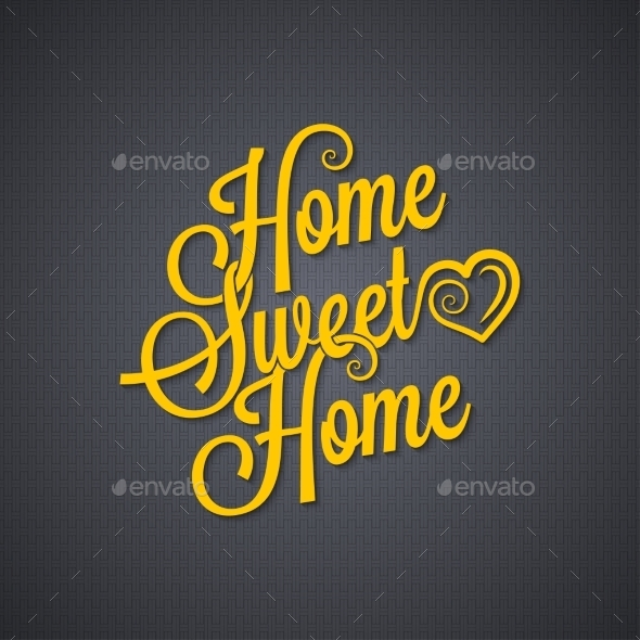 Sweet Home Vintage Lettering Background - Abstract Conceptual