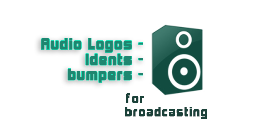 Audio Logos Bumpers and Idents
