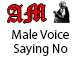 Male Voice Saying No
