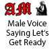 Male Voice Saying Let's Get Ready