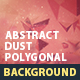 Abstract Polygonal Dust background - GraphicRiver Item for Sale