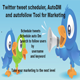 Twitter tweet scheduler, AutoDM  and autofollow Tool for Marketing