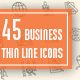 45 Business Thin Line Icons - GraphicRiver Item for Sale