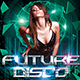 Future Disco Flyer - GraphicRiver Item for Sale