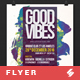 Good Vibes 4 - Party Flyer Template - GraphicRiver Item for Sale