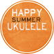 Happy Summer Ukulele