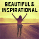 Beautiful & Inspirational
