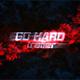 Go Hard Trailer