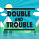 Double And Trouble - CodeCanyon Item for Sale