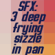 3 Deep Frying Sizzles Set - AudioJungle Item for Sale