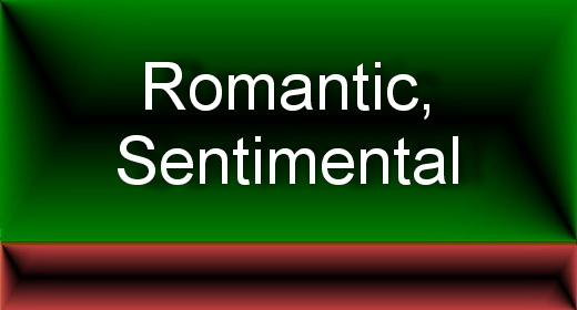 Romantic, Sentimental