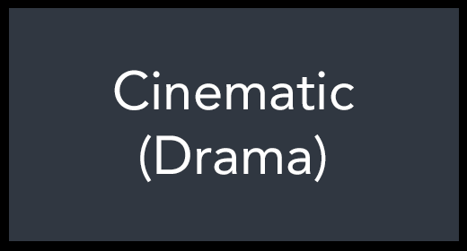 Cinematic (Drama)