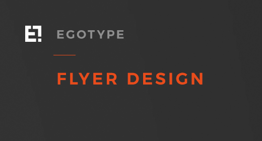 Egotype Flyers