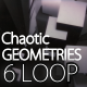 Chaotic Geometries Loops 3 - VideoHive Item for Sale