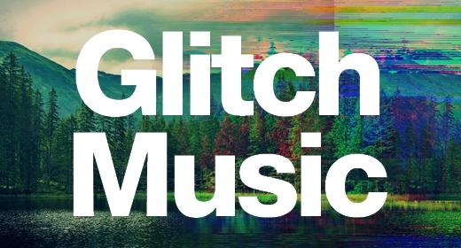 Glitch Music