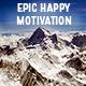 Epic Happy Motivation