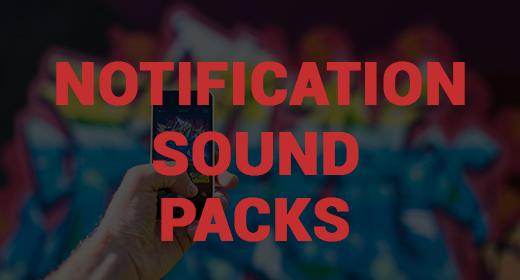 Notifiacation Sound Packs
