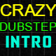 Crazy Dubstep Ident